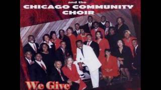 Jessy Dixon - We Give You Praise (w/ The Chicago Community Choir)