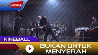 Download lagu Nineball Bukan Untuk Menyerah Mp3