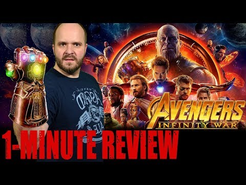 NO SPOILERS REVIEW - AVENGERS: INFINITY WAR (2018) - One Minute Movie Review