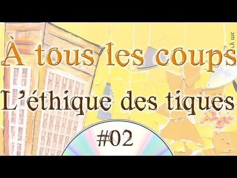 À tous les coups #02 - L'Éthique des tiques (audio)