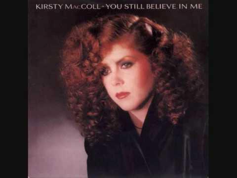 Tekst piosenki Kirsty MacColl - You still believe in me po polsku