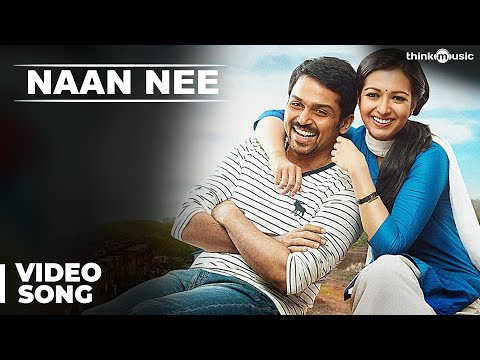Naan Nee Official Full Video Song - Madras - Karthi-...