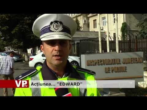 "Acțiunea… ""EDWARD"""