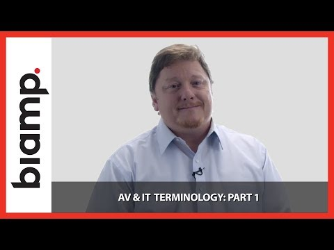 Biamp: AV & IT Terminology Part 1