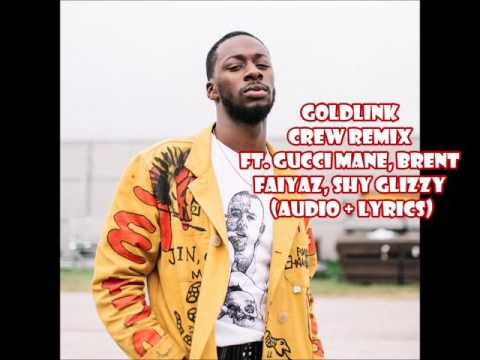 GoldLink - Crew REMIX ft. Gucci Mane Brent Faiyaz & Shy Glizzy (audio + lyrics)