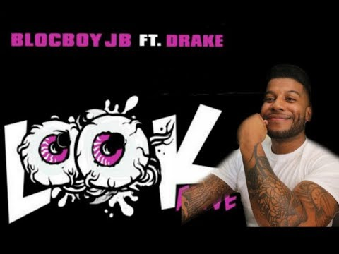 BlocBoy JB x Drake - Look Alive (Reaction/Review) #Meamda