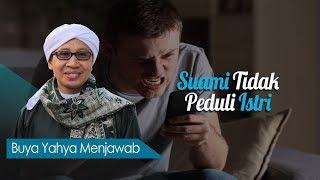 Video Suami Tidak Peduli Istri - Buya Yahya Menjawab MP3, 3GP, MP4, WEBM, AVI, FLV November 2018