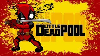 VIDEO: LITTLE DEADPOOL – Fan Made Video