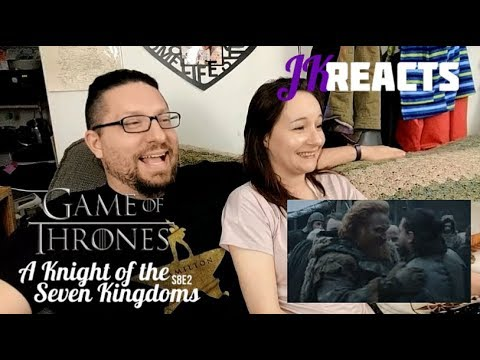 Game of Thrones REACTION 8x2: A Knight of the Seven Kingdoms