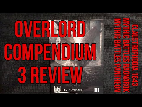 Overlord Compendium 3 Review featuring Claustrophobia 1643, Mythic Battles Pantheon  & MB: Ragnarok