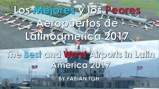 Video Los Mejores y los Peores Aeropuertos de Latinoamerica 2017 MP3, 3GP, MP4, WEBM, AVI, FLV Agustus 2018