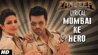 Mumbai Ke Hero - Full Song with Lyrics  Zanjeer  Ram Charan, Priyanka Chopra