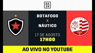 Botafogo x Náutico AO VIVO! Assista aqui com o DAZN!