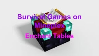 What's up guys! I am TheShadowReigns. Enchant Tables Tutorial for Mineplex Survival Games. Twitter: https://twitter.com/TheShadowReigns Intro Video Music: ht...