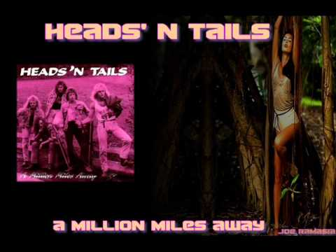 HEADS' N TAILS ♠ A MILLION MILES AWAY ♠ HQ