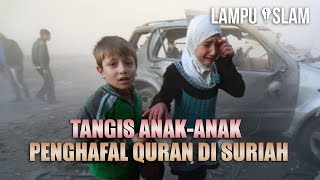 Video Tangisan Anak-Anak Penghafal Quran di Suriah MP3, 3GP, MP4, WEBM, AVI, FLV Desember 2018