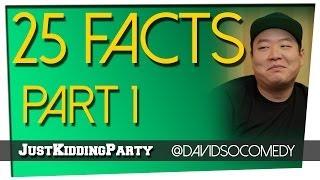 25 Facts - David So - Part 1
