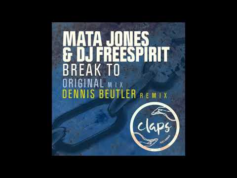 Mata Jones & Dj Freespirit - Break To (Dennis Beutler Remix)