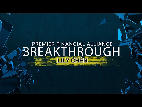 Premier Financial Alliance BREAKTHROUGH: Lily Chen