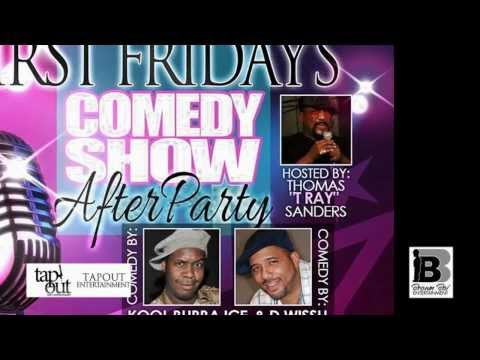 First Friday Comedy Show With Kool Bubba Ice & D Wissh