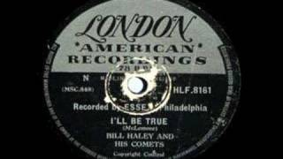 Download Lagu BILL HALEY ~ I`LL BE TRUE ~ 1954 Mp3