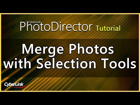 PhotoDirector - Merge Photos with Selection Tools | CyberLink