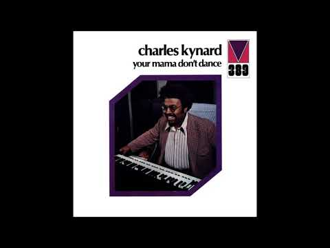 Charles Kynard – Your Mama Don't Dance (Full Album)