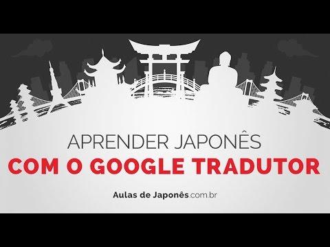 Como aprender japonês com o Google Tradutor?  Luiz Rafael
