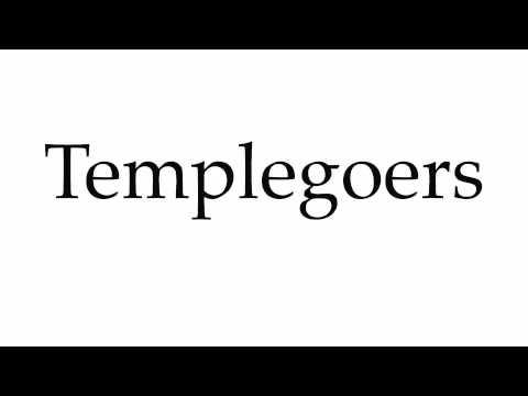 How to Pronounce Templegoers