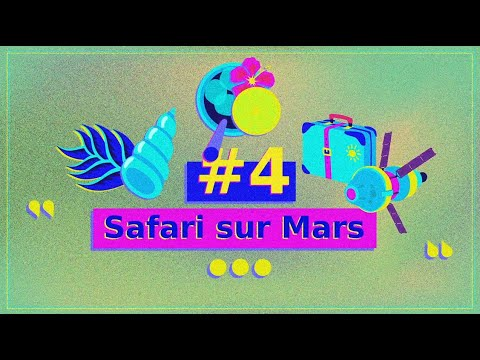 Episode #4 – Safari sur Mars