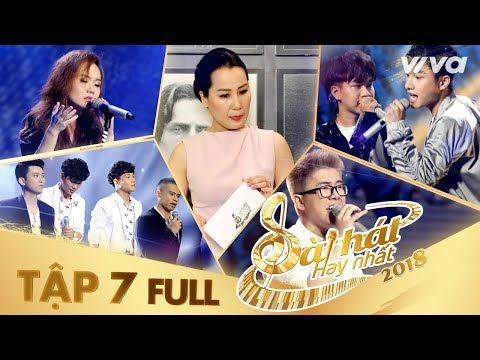 Sing My Song - Bài Hát Hay Nhất 2018 | Tập 7 Full HD Vòng Trại Sáng Tác & Tranh Đấu:Team Giáng Sơn - Thời lượng: 1:39:55.