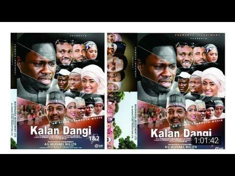 KALAN DANGI 1&2 Original Hausa Film 2017 (Hausa Films/Hausa Songs