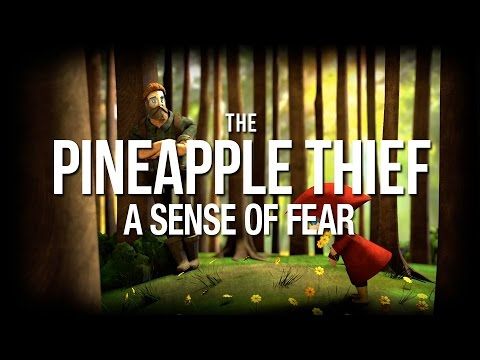 THE PINEAPPLE THIEF - A Sense of Fear