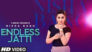 Video Endless Jatti: Nisha Bano (Full Song) KV Singh   P.S. Chauhan   Latest Punjabi Songs 2019 MP3, 3GP, MP4, WEBM, AVI, FLV Mei 2019