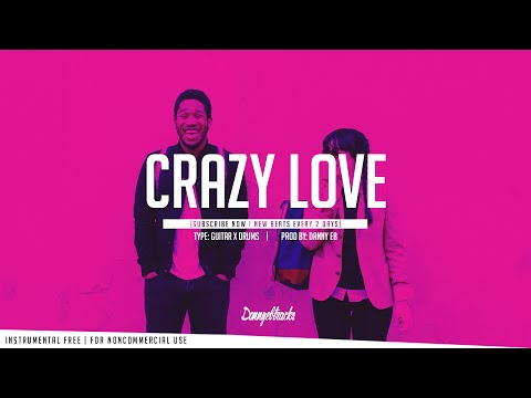 """Crazy Love"" - Guitar ✘ Drums Instrumental (Prod: Danny E.B)"
