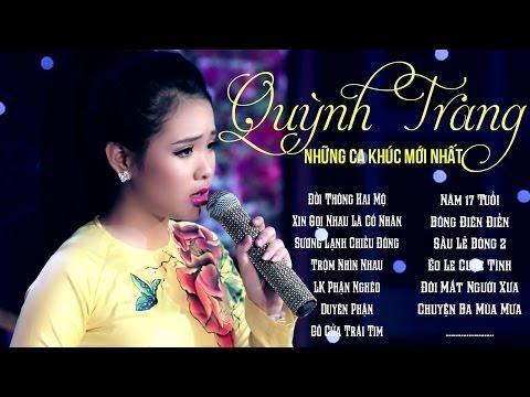 Quỳnh Trang 2017 - Tuyển Tập Những Ca Khúc Mới...