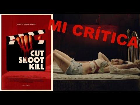 Mi Crítica - Cut Shoot Kill