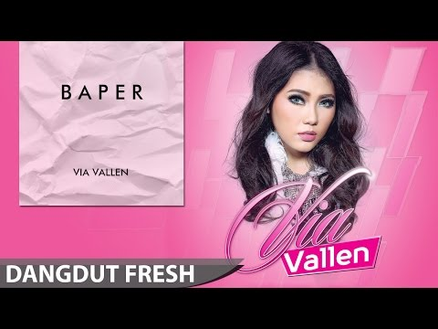 Video Via Vallen - Baper (Dangdut Terbaru 2016) download in MP3, 3GP, MP4, WEBM, AVI, FLV February 2017