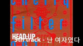 Download Lagu Cherry Filter - Head Up(1st album) full album 체리필터 - Head Up(1집) 전체 노래 Mp3
