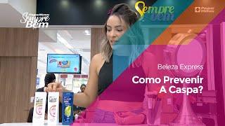 Beleza Express: Como Prevenir A Caspa?