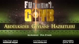 Abdulkadir Geylani Hazretleri - Fütuhu'l Gayb - 66.Makale: Dua Etmek