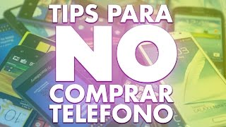 """Tips para """"NO"""" Comprar un Smartphone"""