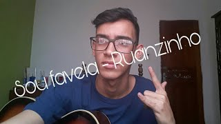 Sou Favela - Ruanzinho (Cover Victor Araujo)