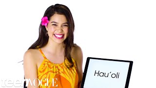 Hawaiian Pronunciation Guide With Moana's Auli'i Cravalho | Teen Vogue Video