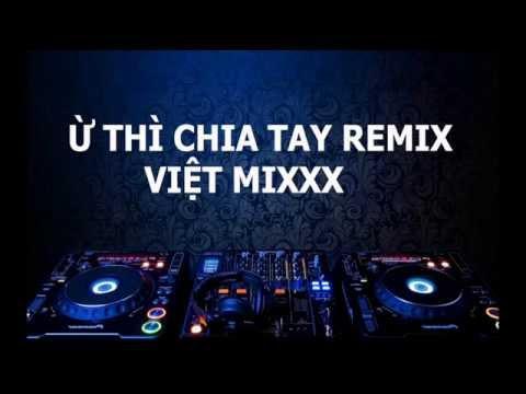 Ừ Thì Chia Tay Remix - Lê Trọng Hiếu - DJ Việt Mix