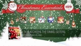 Bob Atcher & The Dining Sisters - Christmas Island // Christmas Essentials Vol.5 - Your Christmas treasury! Ho-Ho-How to start the...