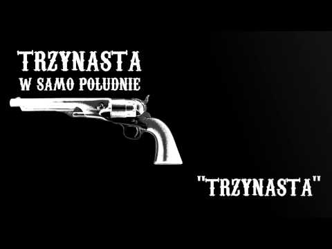 Tekst piosenki Trzynasta w Samo Południe - Trzynasta po polsku