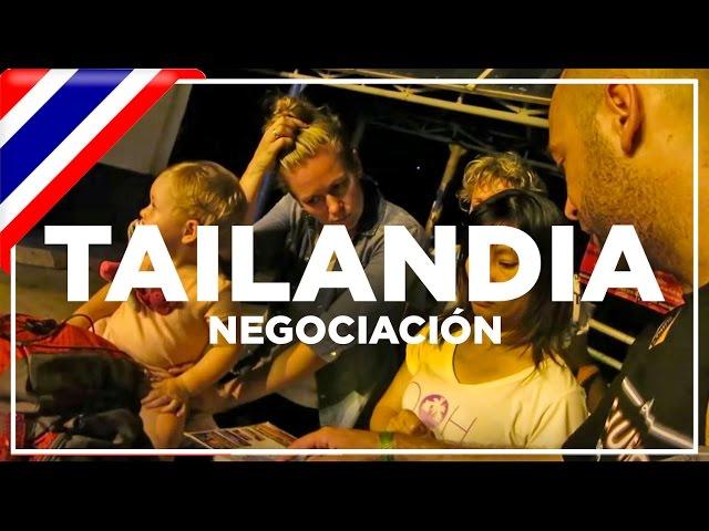 Dura negociación | Vlog-4 Tailandia