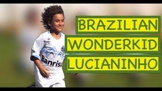 Video Brazilian Wonderkid Lucianinho MP3, 3GP, MP4, WEBM, AVI, FLV Juli 2018