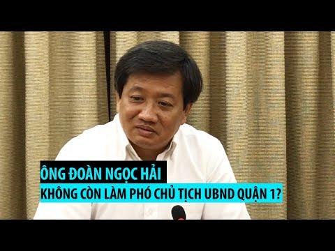 Ông Đoàn Ngọc Hải nói gì khi không còn làm Phó chủ tịch UBND quận 1? - Thời lượng: 5:11.